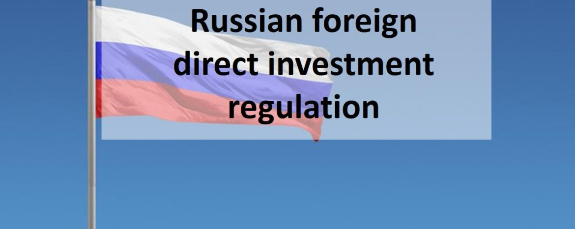 General review of Russian foreign direct investment regulation
