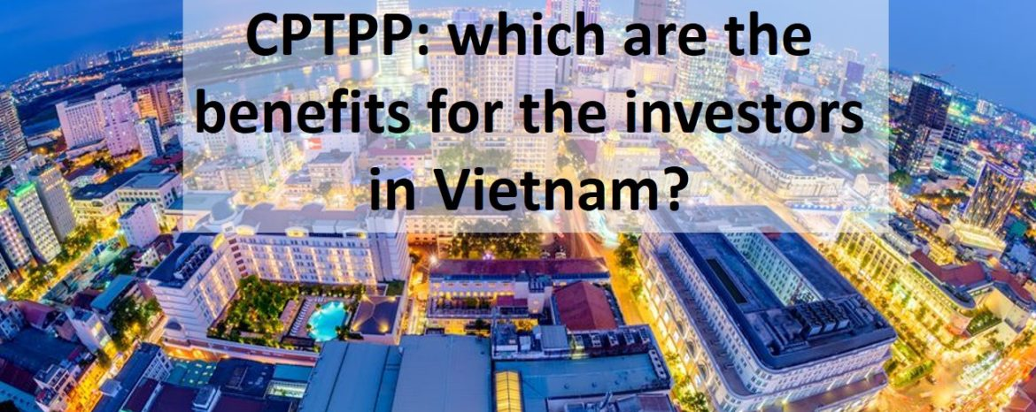 CPTPP: which are the benefits for the investors in Vietnam?