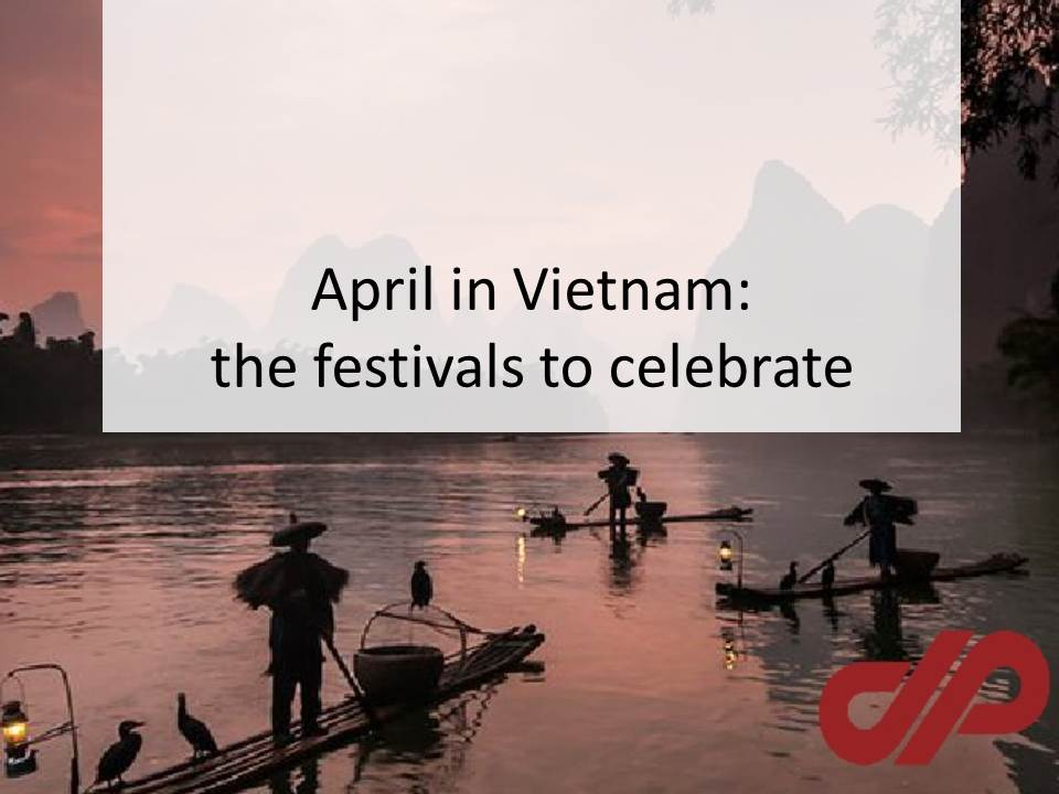 April in Vietnam: the festivals to celebrate