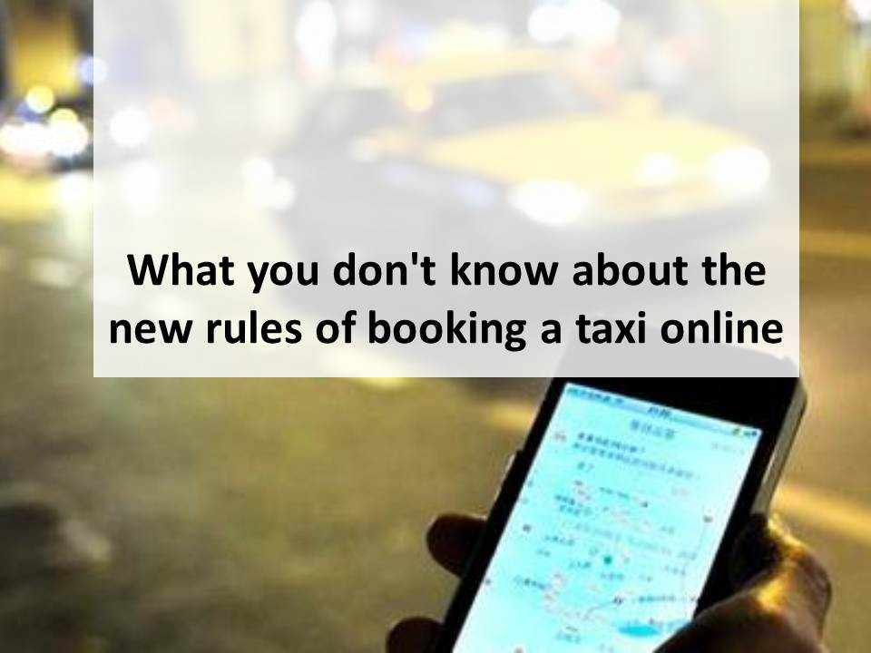 What you don't know about the new rules of booking a taxi online