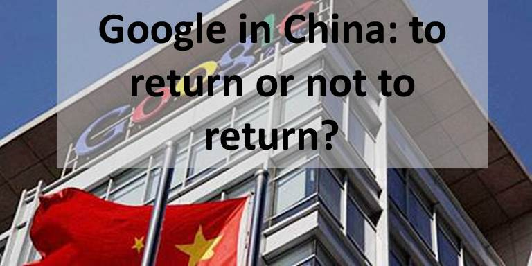 Google in China: to return or not to return?