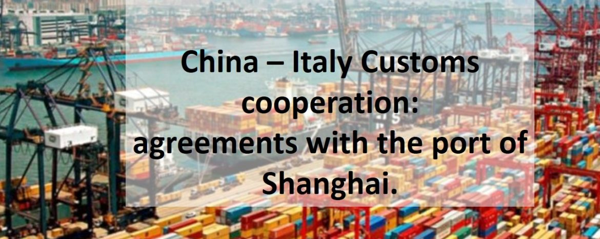 China–Italy Customs cooperation: agreements with Shanghai's port