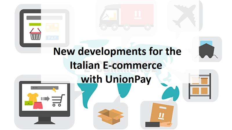 New developments for the Italian E-commerce with UnionPay