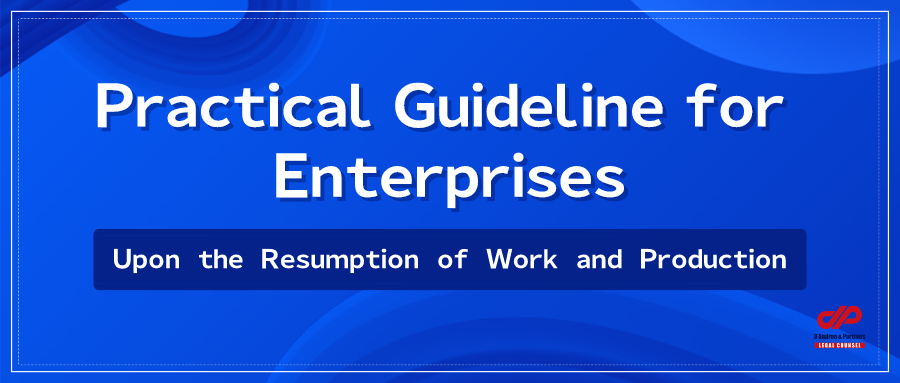 Practical Guideline for Enterprises Upon the Resumption of Work and Production